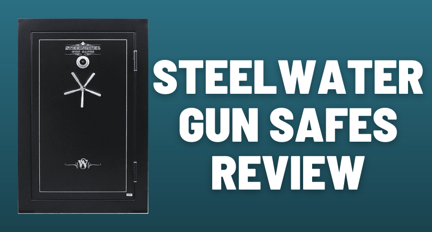STEELWATER GUN SAFES REVIEW